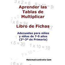 Aprender las Tablas de Multiplicar: Para niños y niñas de 7-9 años (2º-3º de Primaria): Volume 4 (Libro de Fichas)