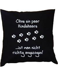 Kissenbezug - Ohne ein paar Hundehaare ist man nicht richtig angezogen! -100 % Baumwolle in schwarz mit 40x40cm