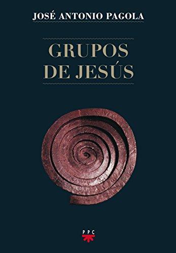 Grupos De Jesús por José Antonio Pagola