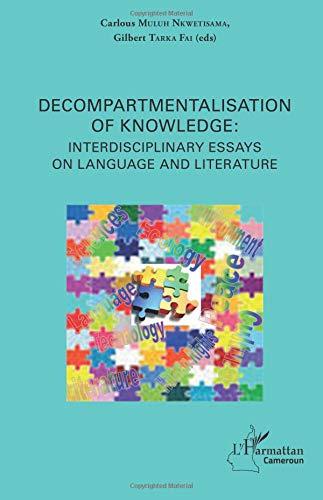 Decompartmentalisation of knowledge : interdisciplinary esays on language and literature