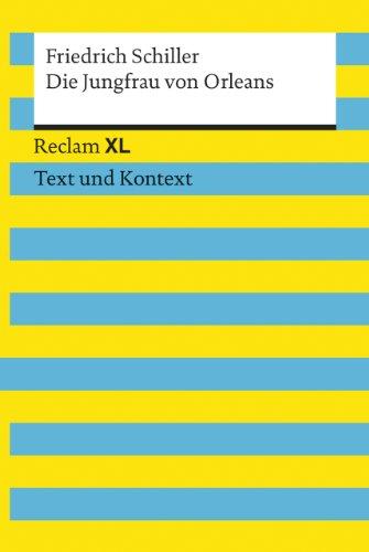 Die Jungfrau von Orleans: Reclam XL – Text und Kontext