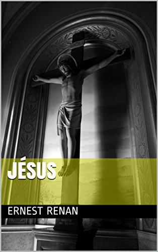 Jésus par Ernest Renan
