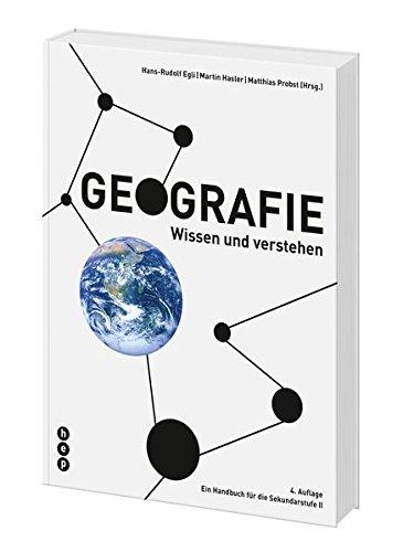 Geografie: Wissen und verstehen - Ein Handbuch für die Sekundarstufe II