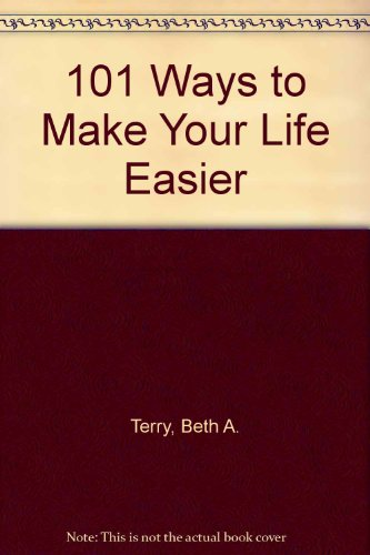 Title: 101 Ways to Make Your Life Easier