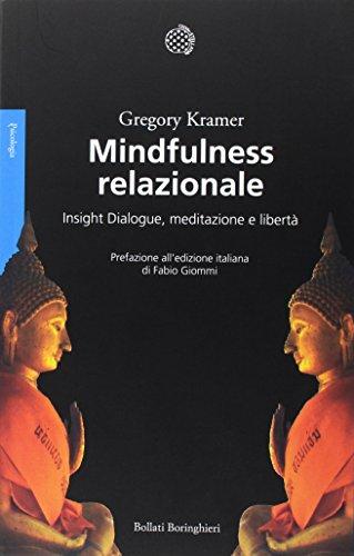 Mindfulness relazionale. Insight Dialogue, meditazione e libertà: 1