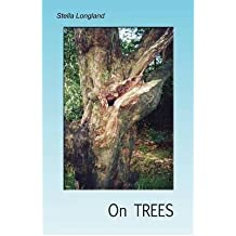 On Trees [ ON TREES ] by Longland, Stella (Author ) on Mar-13-2012 Paperback