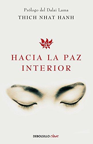 Hacia la paz interior / Toward Inner Peace por Thich Nhat Hanh
