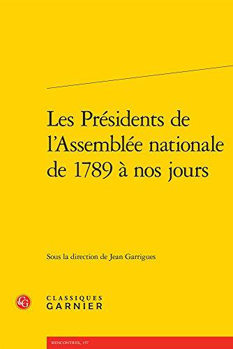 Les Présidents de l'Assemblée nationale de 1789 à nos jours par Jean Garrigues