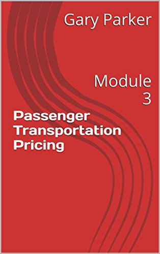 Passenger Transportation Pricing: Module 3 (Practical Revenue Management in Passenger Transportation) (English Edition)