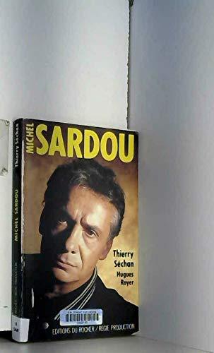Michel Sardou par Thierry Séchan, Hugues Royer