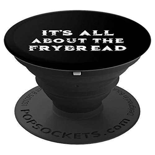 Alles dreht sich um das Frybread Indian Frybread TShirt - PopSockets Ausziehbarer Sockel und Griff für Smartphones und Tablets