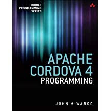 By Wargo, John M. ( Author ) [ Apache Cordova 4 Programming By Apr-2015 Paperback