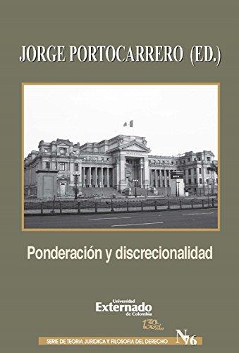 Ponderación y discrecionalidad: Un debate en torno al concepto y sentido de los principios formales en la interpretación constitucional