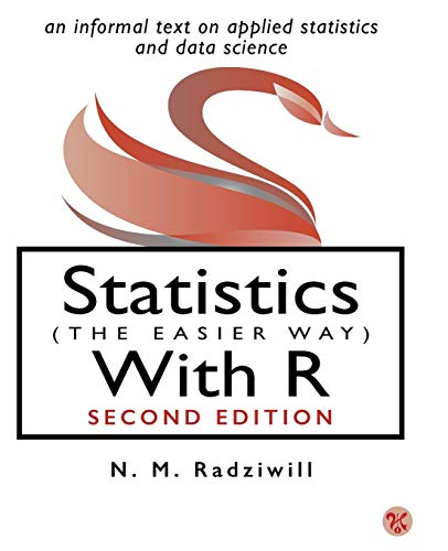 Statistics (The Easier Way) With R: an informal text on applied statistics and data science por N M Radziwill