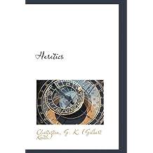 Heretics (Bibliolife Reproduction)