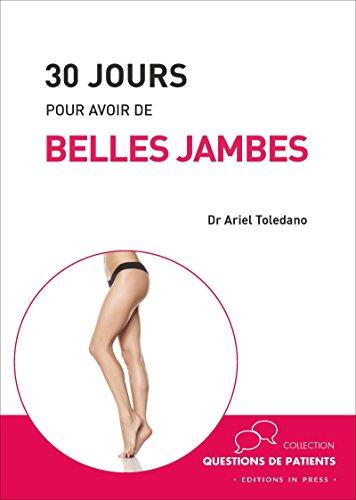 30 jours pour avoir de belles jambes (Questions de patients) par Ariel Toledano
