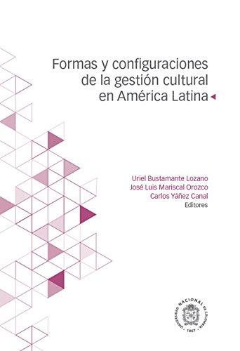 Portada del libro Formas y configuraciones de la gestión cultural en América Latina