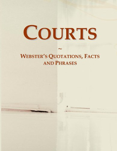 Courts: Webster's Quotations, Facts and Phrases