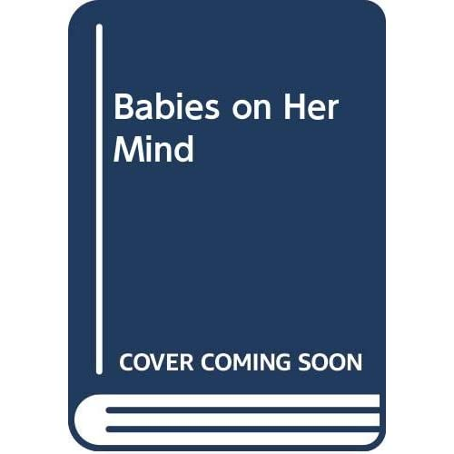 Babies on Her Mind
