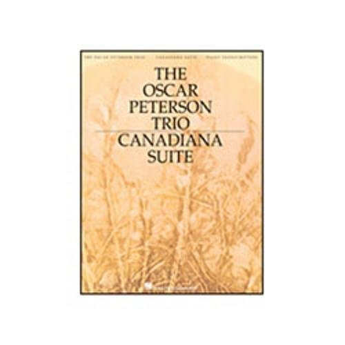 THE OSCAR PETERSON TRIO: CANADIANA SUITE  2ND EDITION (PIANO)   PARTITURAS