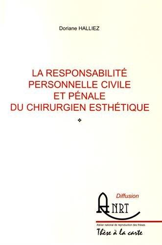 La responsabilité personnelle civile et pénale du chirurgien esthétique