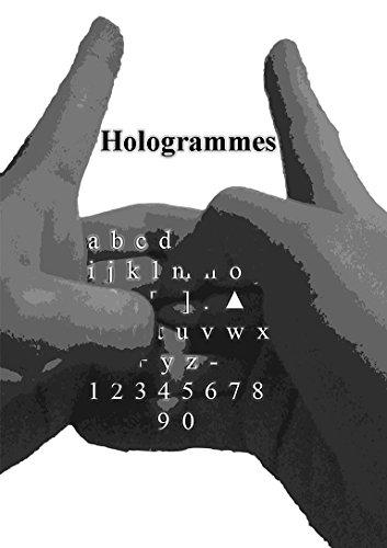Hologrammes: Histoires dans votre monde. par Benjamin Y. Bauer Raposo