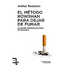El método Rowshan para dejar de fumar: La solución definitiva para todos los fumadores (Cuadrilátero de libros - Práctico)