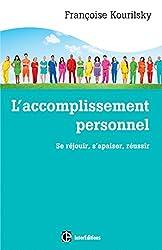 L'accomplissement personnel: Se réjouir, s'apaiser, réussir