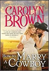 [How to Marry a Cowboy] (By: Carolyn Brown) [published: July, 2014]