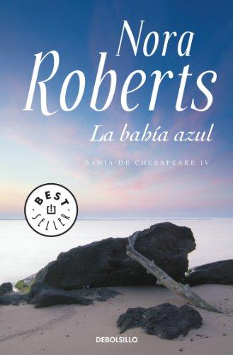 La bahía azul (Bahía de Chesapeake 4) por Nora Roberts