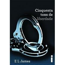Cinquenta tons de liberdade (Cinquenta tons de cinza Livro 3) (Portuguese Edition)
