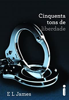 Cinquenta tons de liberdade (Cinquenta tons de cinza Livro 3) (Portuguese Edition) von [James, E.L]