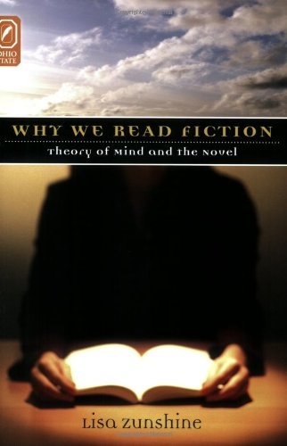 Why We Read Fiction: Theory of the Mind and the Novel (The Theory And Interpretation of Narrative Series) por Lisa Zunshine