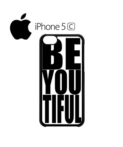 Beautiful Be You Tiful Cool Funny Hipster Swag Mobile Phone Case Back Cover Hülle Weiß Schwarz for iPhone 5c Black Weiß