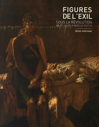 Figures de l'exil sous la Rvolution : De Blisaire  Marcus Sextus