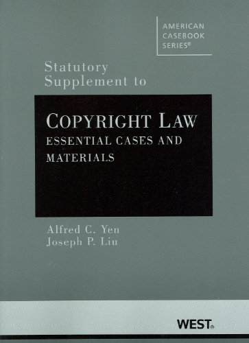 Statutory Supplement to Copyright Law: Essential Cases and Materials