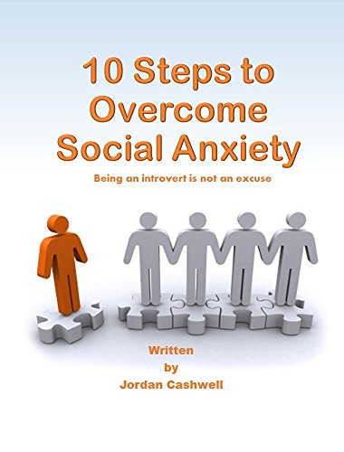 10-steps-to-overcome-social-anxiety-being-an-introvert-is-not-an-excuse-english-edition