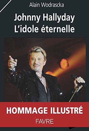 Johnny Hallyday - L'idole ternelle