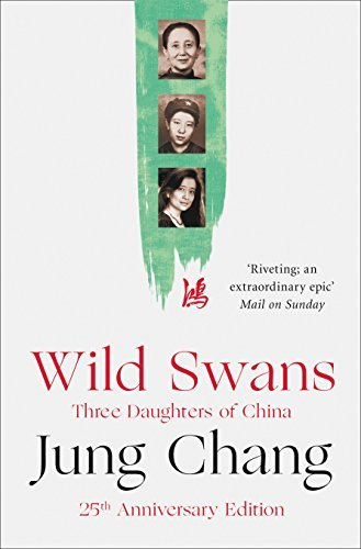 Wild Swans: Three Daughters of China by Jung Chang (2016-07-14) Wild Swan