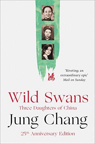 Wild Swans: Three Daughters of China by Jung Chang (2016-07-14) China Swan