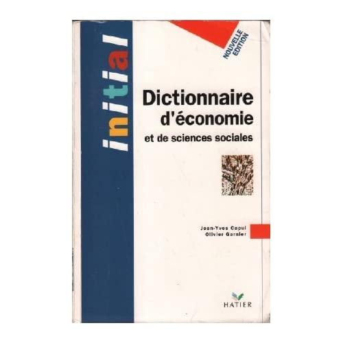 Dictionnaire d'économie et de sciences sociales - Initial by Jean-Yves Capul (1992-12-01)