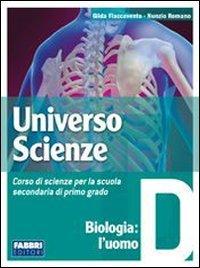 Universo scienze. Vol. unico. Con L'apprendista scienziato. Per la Scuola media. Con CD-ROM