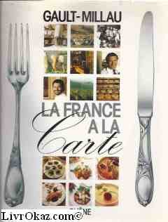 La France a la carte (French Edition)