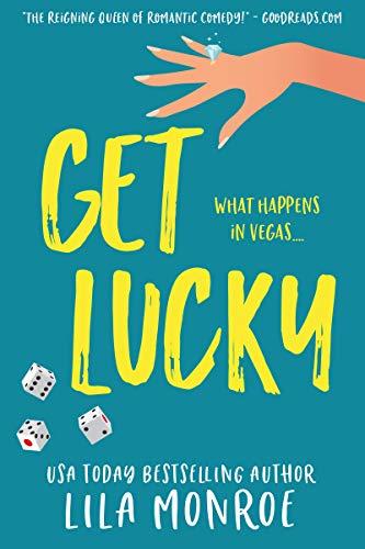Get Lucky: A Romantic Comedy (lucky In Love Book 1) por Lila Monroe