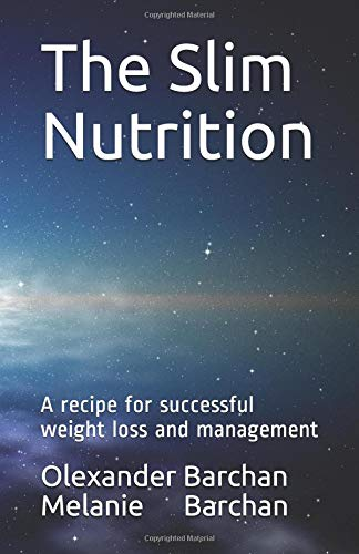 The Slim Nutrition: A recipe for successful weight loss and management