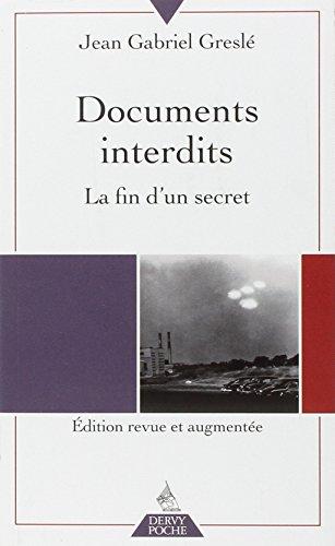 Documents interdits : La fin d'un secret par Jean-Gabriel Greslé
