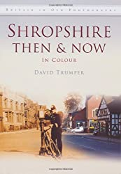 Shropshire Then & Now (Then & Now (History Press))