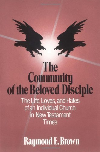 The Community of the Beloved Disciple New Edition by Brown, Raymond E. published by Paulist Press International,U.S. (1999)