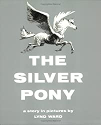 The Silver Pony: A Story in Pictures