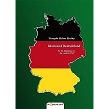 Islam und Deutschland. Tor des Islamismus in die westliche Welt? (Zeitgeschehen)